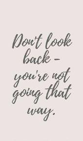 Schau nicht zurück – Quotes / Worte / Motivation