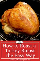 How to Roast a Turkey Breast with Gravy from 101 Cooking for Two