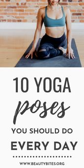 10 Yoga Poses To Do Every Day – Beauty Bites