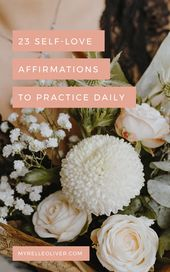 23 Self-Love Affirmations to Apply Each day | Myrelle Oliver