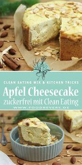 Apfel Cheesecake – Käsekuchen zuckerfrei mit Clean Eating