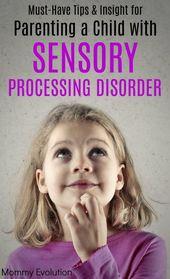 Must-Have-Tipps für die Elternschaft eines Kindes mit sensorischer Verarbeitungsstörung   – SPD Awareness and Activities