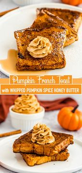 Pumpkin French Toast with Whipped Pumpkin Spice Honey Butter