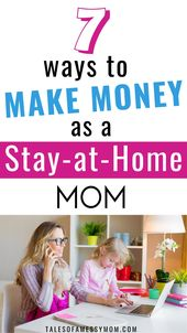 7 Ways to Make Money as a Stay-at-Home Mom