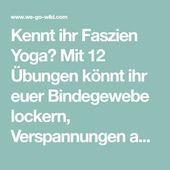 12 effektive Faszien Yoga Übungen, die Verspannungen lösen – Fitness