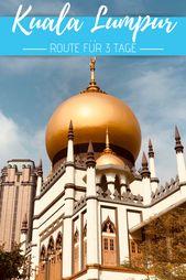 3 Tage Kuala Lumpur: Sehenswürdigkeiten & Reisetipps für Malaysias Hauptstadt