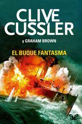 El Buque Fantasma Clive Cussler Buque Fantasma Fantasma Libros De Novelas