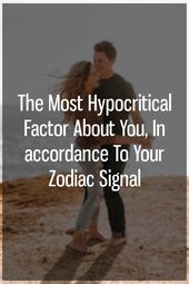 The Most Hypocritical Factor About You, In accordance To Your Zodiac Signal – Astrology Sayings.