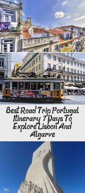 Best Road Trip Portugal Itinerary:  7 Days To Explore Lisbon And Algarve – Travel Vacation Holiday