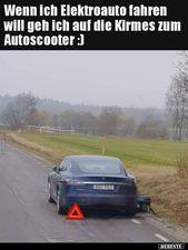 Wenn ich Elektroauto fahren will geh ich auf die Kirmes zum.. | Lustige Bilder, …