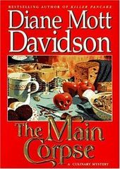 The Main Corpse A Goldy Bear Culinary Mystery 6 Diane Mott Davidson Culinary Mysteries Cozy Mysteries