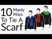 How To Tie 10 Scarf Knots For Men | Men's Scarves Tying Tutorial | Wear Scarfs V…