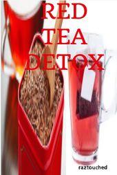 The Red Tea Detox Benefits