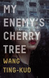 My Enemy's Cherry Tree eBook von Ting-Kuo Wang   – Products