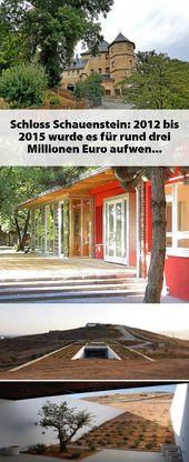 Schloss Schauenstein: 2012 bis 2015 wurde es für rund drei Millionen Euro aufwe…
