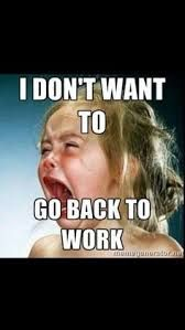 How To Go Back To Work After The Holidays Recursource Work Quotes Funny Back To Work Quotes Work Quotes