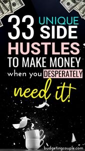 33 Unique Side Hustle to Make Money When You *Desperately* Need It!