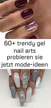 60+ trendige Gel-Nail-Arts probieren jetzt Mode-Ideen aus. Gel-Nageldesigns; gel nail id – nai 18.   – Nagel