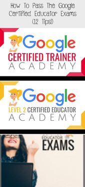 How To Pass The Google Certified Educator Exams (12 Tips!) – Technology