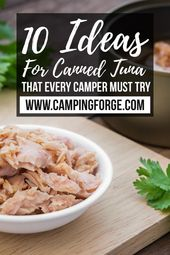10 Ideas For Canned Tuna That Every Camper Must Try