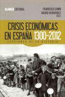 Crisis Económicas En España 1300 2012 Lecciones De La Historia Francisco Comín Mauro Hernández Eds Publication Madrid Alianza 2013