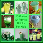 Top 15 Green St. Patty's Drinks for KIDS