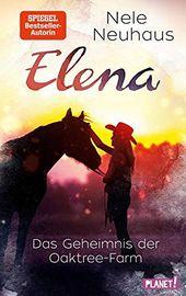 Elena C Ein Leben F R Pferde 4 Das Geheimnis Der Oaktree Farm Leben Pferde Elena Ein Bucher Geheimnis Filme Deutsch