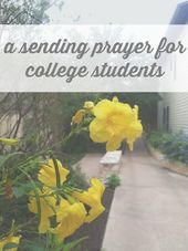 Looking For Prayers For College Students Here Is A Simple Prayer To Offer Up For Your Student Head Prayers For College Students Freshman College School Prayer