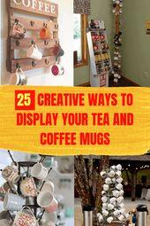 25 Creative Ways To Display Your Tea And Coffee Mugs