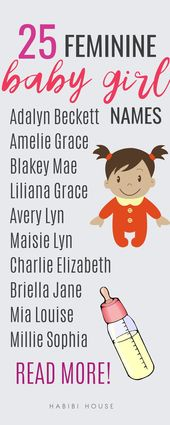 25 Feminine Baby Girl First and Middle Names That will Make Your Heart Skip – •BABY GIRL NAMES•