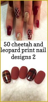 50 Nageldesigns mit Geparden- und Leopardenmustern 2- #brightSummerNails #Gepard …   – Summer Nails