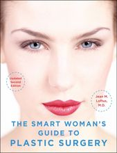 The Smart Woman's Guide to Plastic Surgery  Updated Second Edition (eBook)
