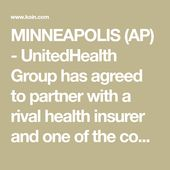 Minneapolis Ap Unitedhealth Group Has Agreed To Partner With A