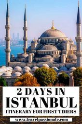 2 Days in Istanbul, an itinerary for first-time visitors –