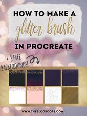 How to Make a Glitter Brush in Procreate | The Blog Scope  Learn how to make a glitter brush in procreate from scratch, plus get 8 free background dow…