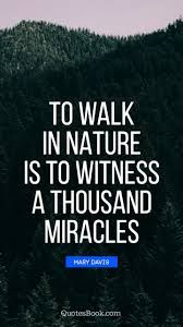 Image Result For Nature Quotes Nature Quotes Nature Quotes Inspirational Mother Nature Quotes