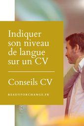 Niveau De Langue Sur Un Cv Comment Faire Conseils Cv D Une Ex Rh Niveau De Langue Le Cv Conseil