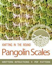 Rundstricken – Pangolin Scales Stichmuster. Verwendete Techniken: Arbeiten in …