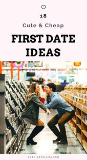 18 First date ideas that are not Cliché or Awkward