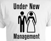 Funny Groom Shirt Groom Gift From Bride Wedding Party T Shirts Wedding Presents For Him Groom To Be Under New Management Mens Tee FAT-322