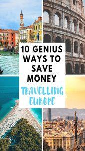 10 geniale Möglichkeiten, auf Reisen in Europa bares Geld zu sparen. Europa kann ein Budget sein …