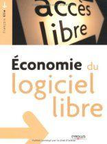 Economie Du Logiciel Libre   Pour Tous Ceux Qui Veulent Comprendre La  Révolution Du Marché Du