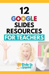 12 Google Slides Resources That Will Make Your Day