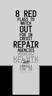 8 Red Flags To Watch Out For In Credit Repair Agencies Credit Info Center Blog Credit Repair Services Credit Repair Improve Credit