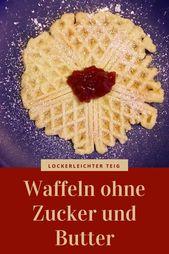 Ein schnelles Rezept für Waffeln ohne Zucker und Butter - #Butter #desert #ein ...