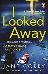 Kindle: I Looked Away: the page-turning Sunday Times Top 5 bestseller  – Adrienne Kresso