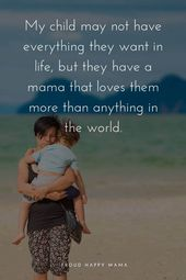 75+ Inspirational Motherhood Quotes About A Mom's Love For Her Kids