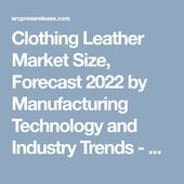 Clothing Leather Market Size Forecast 2022 By Manufacturing