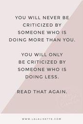 Those who criticize you …, # you #the # criticize #Quotes – Lustige Spruche