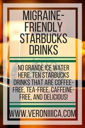 Migraine-friendly Starbucks drinks. No ordering grande ice water here, these ten…  – DRINK UP